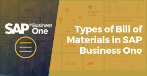 Types of Bill of Materials in SAP Business One
