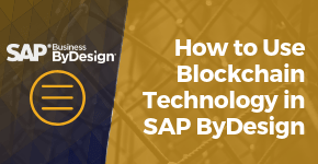Embracing the power of Blockchain with SAP Business ByDesign