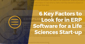 6 Key Factors to Look for in ERP for Life Sciences Start-ups