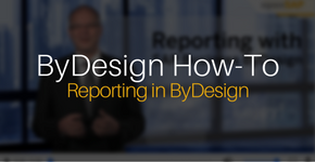 ByDesign How-To - Reporting in ByDesign