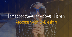 Improve Inspection Process with ByDesign