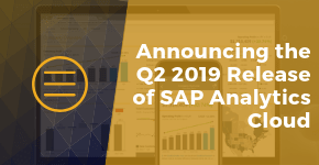 Announcing the Q2 2019 Release of SAP Analytics Cloud