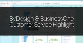ByDesign & BusinessOne Customer Service Highlight