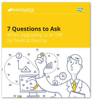 7 Questions To Ask When Upgrading To An ERP For Medical Devices